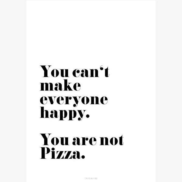 Pizza enkele wenskaart You can t' make everyone happy. You are not a pizza is een vierkleuren-offsetdruk enkele wenskaart op natuurlijk papier (400 g / m²) gedrukt. De achterkant is onbedrukt. De enkele pizza wenskaart is duurzaam geprint.